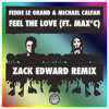 Fedde Le Grand & Michael Calfan ft. Max'C - Feel The Love (Zack Edward Remix)