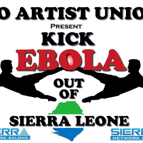 Kick Ebola Out Of Salone - Bo Artist Union