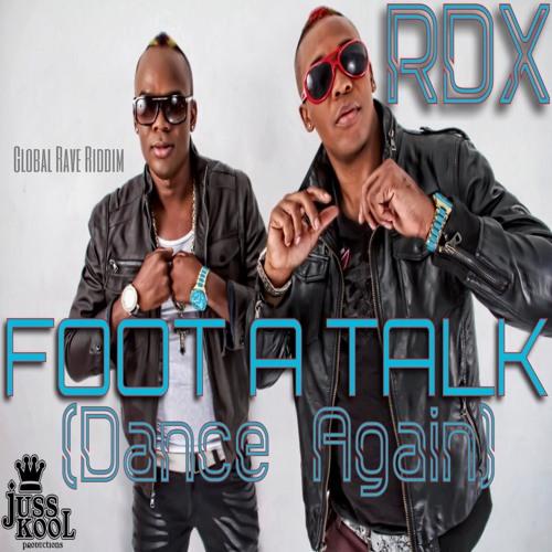 RDX - Foot A Talk (Dance Again) [Global Rave Riddim   Juss Kool Productions 2014]