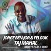 Jorge Ben Jor & Felguk - Taj Mahal (S.p.l.a.s.h. remix)