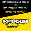 Raf Marchesini & Max B vs Max Vangeli & Danny Ray - Bang The Farao (Raf Marchesini Mash-Up)