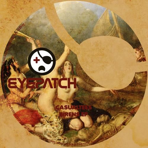 Casualtees - Sirens EP (Eyepatch Recordings)