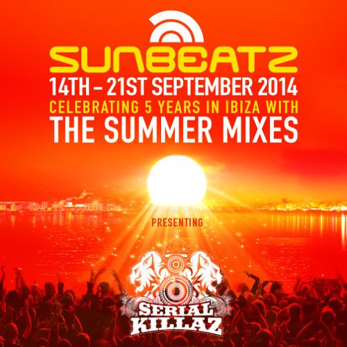 Serial Killaz Sunbeatz Ibiza Mix 2014
