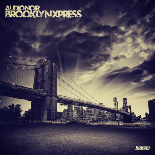 Audio Noir - Brooklyn Xpress (Bonzai Progressive)