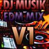 Dj Musik - EDM Mix v1