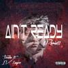 Tinashe - Ain't Ready (Dwayne Applewhite Remix)