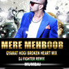 Mere Mehboob Qyamat Hogi - YoYo Honey Singh - Dj (Fighter's Mix)