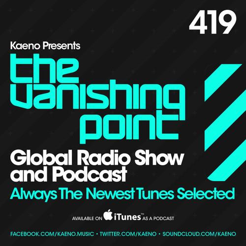 Kaeno - The Vanishing Point Episode 419