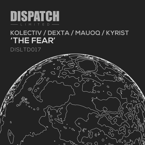 Kolectiv, Dexta, Mauoq & Kyrist - The Fear - Dispatch LTD 017 C (CLIP) - OUT NOW