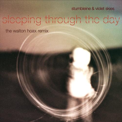 Stumbleine ft. Violet Skies - Sleeping Through The Day (The Walton Hoax Remix) [Free]