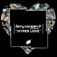 Ferry Corsten feat. Nat Dunn - Hyper Love (Radio Edit) [OUT NOW!]