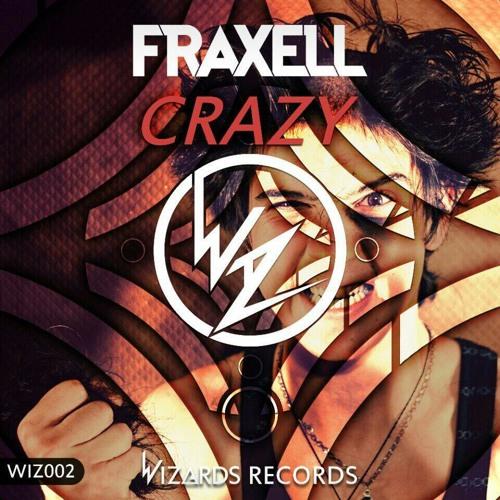 Fraxell - Crazy (Original Mix)