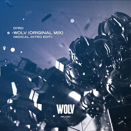 Dyro - WOLV (MIDIcal Intro Edit) [FREE DOWNLOAD]