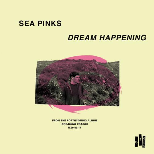 Sea Pinks - Dream Happening