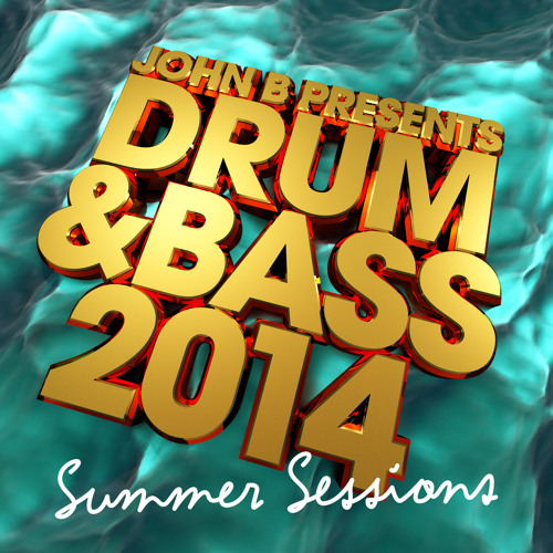 John B Presents Drum & Bass 2014: Summer Sessions [MiniMix]