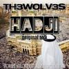 TH3WOLV3S - HADJI (Original Mix) [FREE DOWNLOAD]