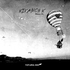 Kivanch K - Dream On [Exclusive on Beatport 08/09/2014]