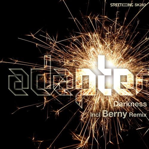 ADAPTER - Darkness (Berny Remix)[Street King]