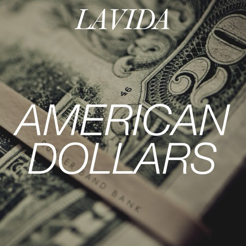 Lavida - American Dollars (Original Mix)