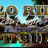 FloRida and Pitbull -I Can't Believe (Remix)[For Free Download Click Buy]