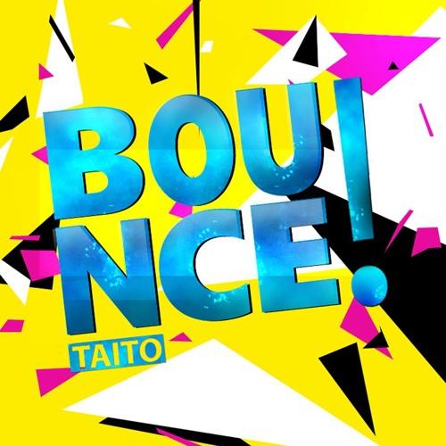 TAITO - Bounce! (Original Mix)