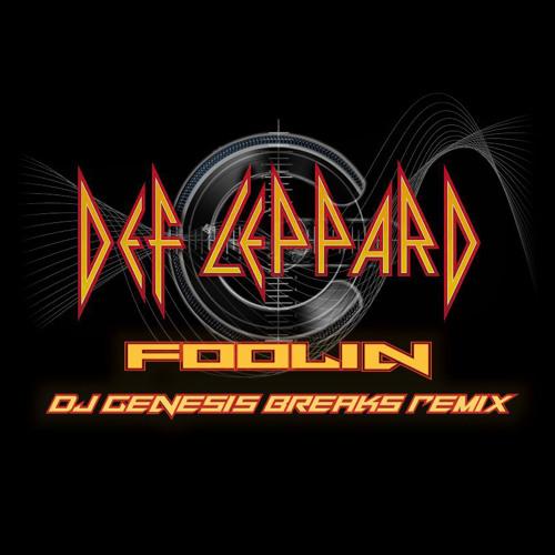Def Leppard - Foolin (dj genesis breaks remix)