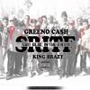 Greeno Cash Ft. King Brazy - Sh!t Real In The Field (SRITF)[Prod. By Ill Kronic]