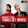 Eminem feat. B.o.B. - Things Get Worse