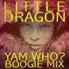LITTLE DRAGON 'RITUAL UNION' YAM WHO? BOOGIE REWORK (320 Kbps)