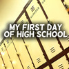 My First Day of High School