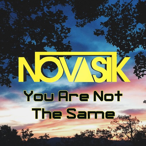 Novasik - You Are Not The Same (Original Mix)