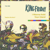 King Friday - All Right With You