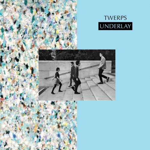 Twerps - Underlay EP