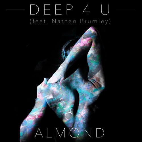 Almond - Deep 4 U (feat. Nathan Brumley)