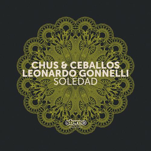 Leonardo Gonnelli, Chus & Ceballos - Soledad (Original Mix) Stereo Productions