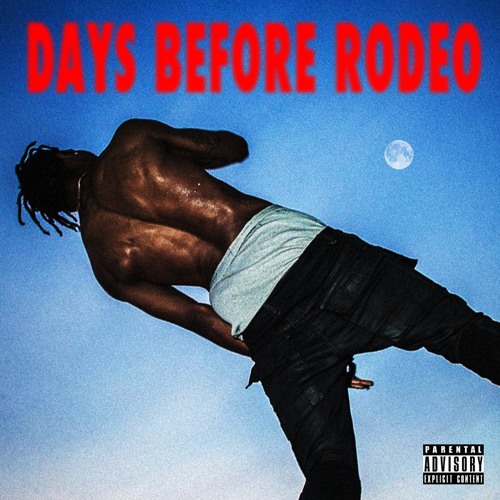 TRAVIS SCOTT - DAYS BEFORE RODEO