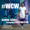 03. Devvon Terrell - #WCW (featuring Cristion D'or) PRODUCED BY: ByDope Boi Beatz