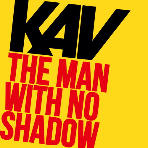 KAV 'THE MAN WITH NO SHADOW' (Album out Aug 26)