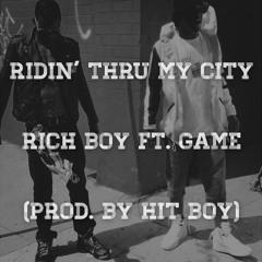 Rich Boy ft. GAME (Prod. by Hit Boy) - Ridin' Thru My City