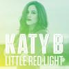 Katy B - Little Red Light