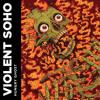 Violent Soho - Covered in Chrome