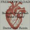 Brutal Hearts (Doctor Dru Remix) FREE DL !
