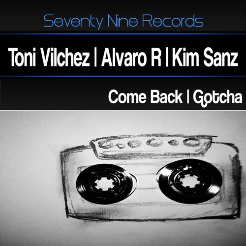 Toni Vilchez & Kim Sanz - Gotcha (Original Mix) // 79 Records