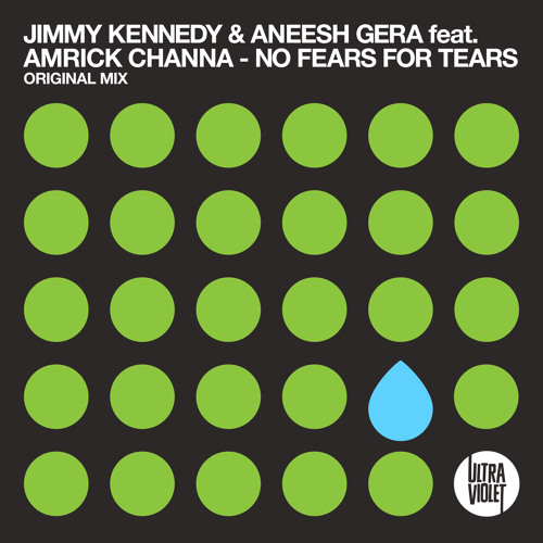 JIMMY KENNEDY & ANEESH GERA ft AMRICK CHANNA - 'NO FEARS FOR TEARS' .. BEATPORT TOP 100 !!