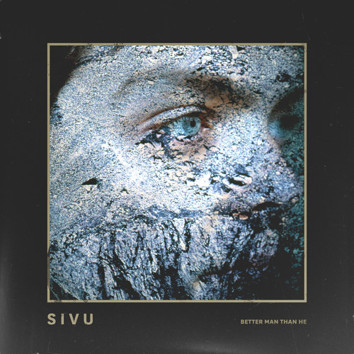 Sivu - Better Man Than He