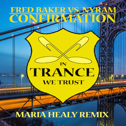 TEASER Fred Baker Vs. Nyram - Confirmation (Maria Healy Remix) [In Trance We Trust 639 - 0]