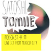 Satoshi Tomiie Podcast #11  Live From Mexico City