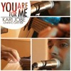 You Are For Me - Kari Jobe
