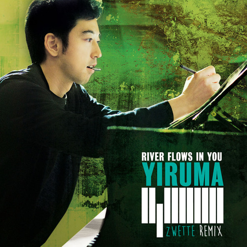 Yiruma - River Flows In You (Zwette Remix)