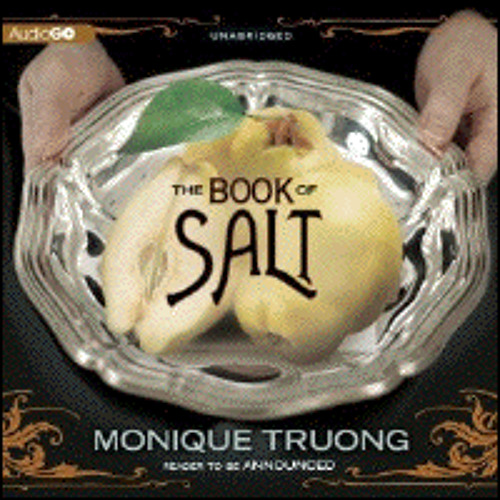 THE BOOK OF SALT By Monique Truong, Read By J. Paul Boehmer